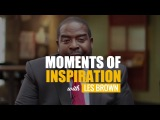 Moments of Inspiration with Les Brown