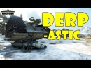 World of Tanks Funny Moments DERP astic