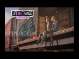Life is Strange Before the Storm OST - Through the Cellar Door (by Lanterns On The Lake)