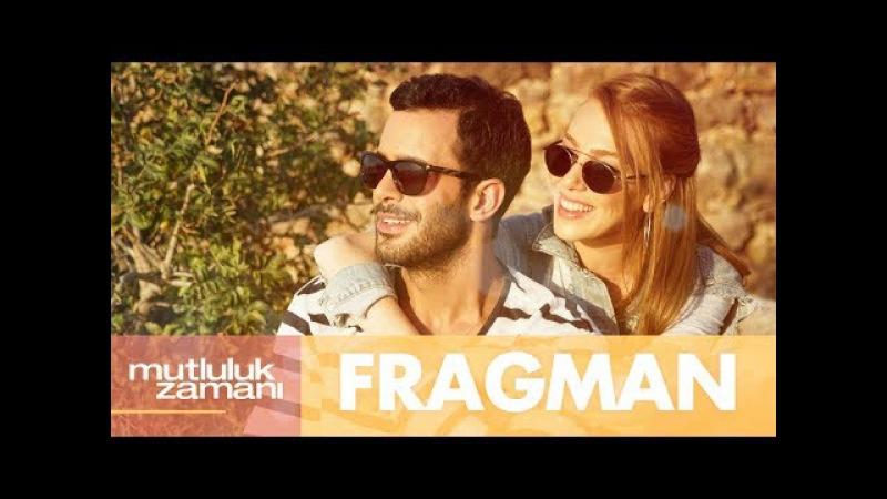 Mutluluk Zamanı - Fragman (Sinemalarda)