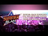 SUMMERSLAM 2017 (Прямая Трансляция) Прямая трансляция SummerSlam - https://vk.com/video-45829769_456239269