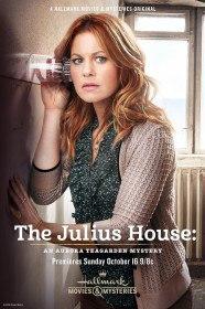 Дом Юлиев: Тайна Авроры Тигарден / The Julius House: An Aurora Teagarden Mystery (2016)