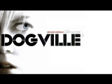 Догвилль / Dogville (2003) Ларс фон Триер / Lars von Trier HD 720