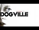 HD Догвилль  Dogville (2003) Ларс фон Триер  Lars von Trier HD 1080