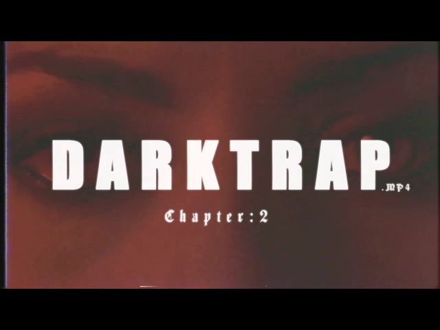 DARKTRAP.MP4 :chapter 2