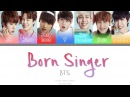 BTS (방탄소년단) - Born Singer (Color coded Han|Rom|Eng Lyrics)