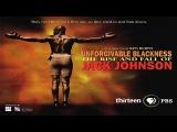 Boxing - Unforgivable Blackness The Rise and Fall of Jack Johnson