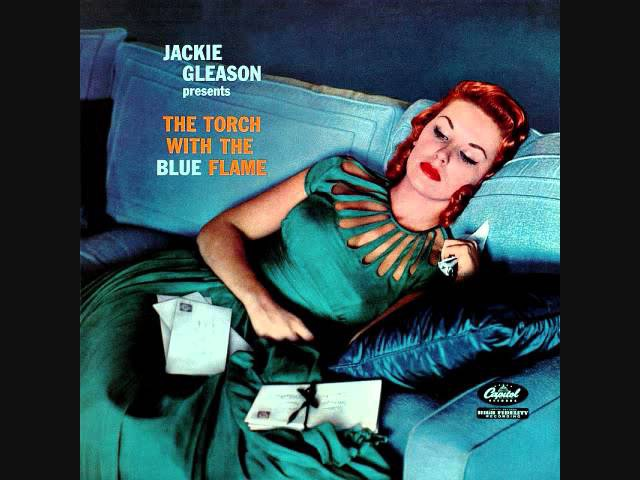Jackie Gleason presents The Torch with the Blue Flame (1958) Full vinyl LP