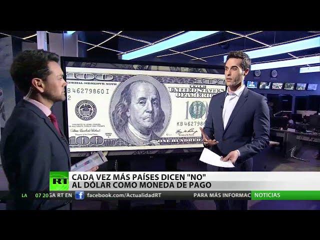 Cada vez más países dicen 'no' al dólar como moneda de pago
