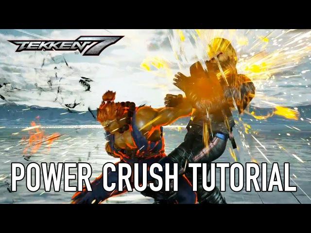 Tekken 7 - PS4/XB1/PC - Power Crush (Tutorial Video)