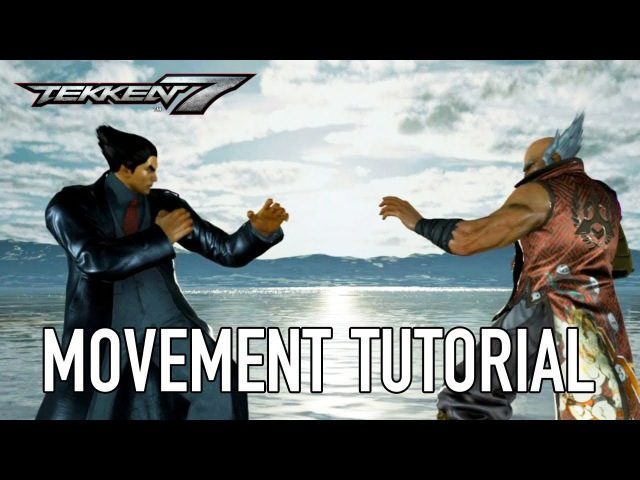 Tekken 7 - PS4/XB1/PC - Movement (Tutorial Video)