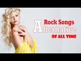 Top 100 Greatest Alternative Rock Songs Of All Time