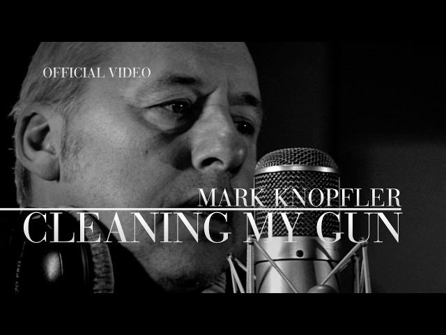 Mark Knopfler - Cleaning My Gun (Promo Video) OFFICIAL