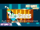 Just Dance Unlimited Airplanes - B.o.B. Ft. Hayley Williams of Paramore Just Dance 3