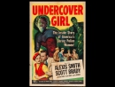 Undercover Girl (1950) Alexis Smith, Scott Brady, Richard Egan