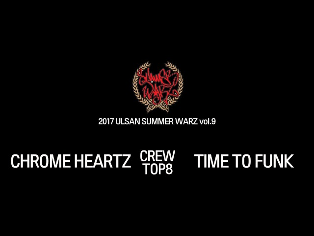[CREW TOP8]CHROME HEARTZ vs TIME TO FUNK @ 2017 ULSAN SUMMER WARZ vol.9 | LB-PIX