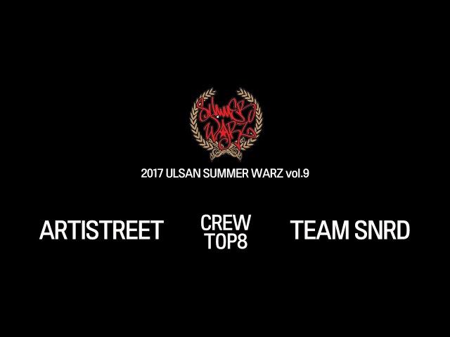 [CREW TOP8]ARTISTREET vs TEAM SNRD @ 2017 ULSAN SUMMER WARZ vol.9 | LB-PIX