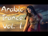 One Hour Mix of Arabic Trance Music Vol. I