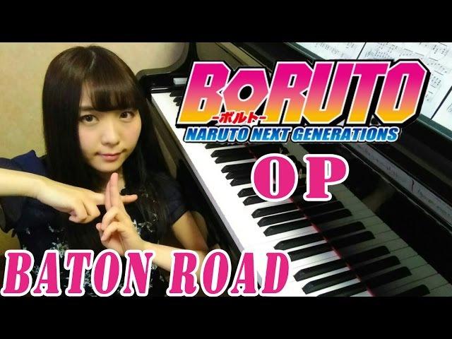 ボルト-ナルトOP【ピアノ】バトンロード BORUTO-NARUTO OP[Piano]Baton Road