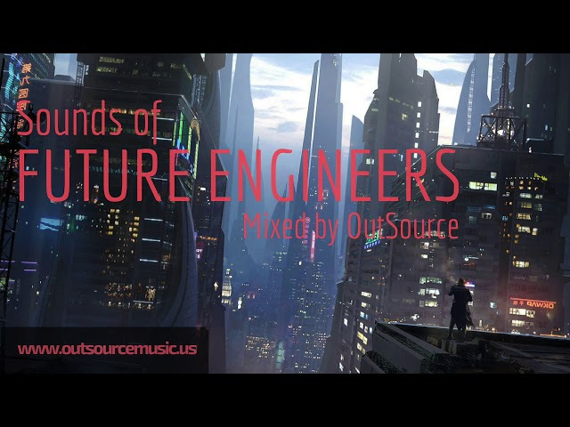 Sounds of Future Engineers | Mixed by OutSource [Drum Bass Mix 2017]