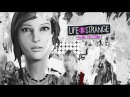 Life Is Strange: Before the Storm ➤ Эпизод 1 ➤ Стрим➤ Русский язык