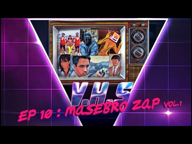 VHS - S01E10 - Masebro Zap vol.1