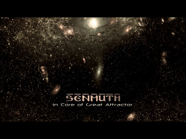 Senmuth • «Great Attractor»