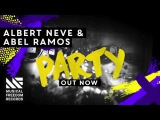Albert Neve &amp Abel Ramos - Party OUT NOW