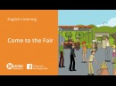Learn English Listening | Intermediate - Lesson 1. Come to the Fair