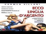 Ecco lingua dargento 1976 Mauro Ivaldi-- Carmen Villani, Nadia Cassini, Roberto Cenci, Enzo Andronico, Gianfranco DAngelo