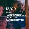 12.09 | Haiku Garden / Cruel Tie / Bandersnatch