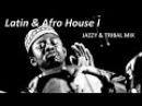 Latin Afro House I - Jazzy Tribal Mix