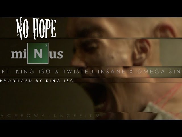 Minus ft. Twisted Insane x King Iso x Omega Sin - No Hope (Official Music Video)