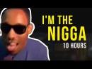 Im The Nigga Remix 10 Hours