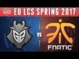 G2 vs FNC, Game 4 - EU LCS 2017 Spring Semifinal - G2 Esports vs Fnatic G4