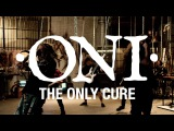 ONI - The Only Cure Feat. Randy Blythe of Lamb Of God