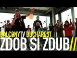 ZDOB SI ZDUB - URSUL (BalconyTV)