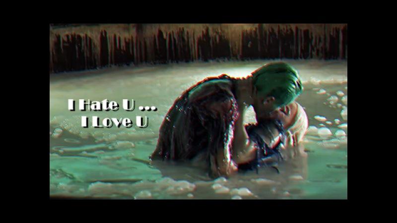 I Hate U I Love U ♥ Joker X Harley