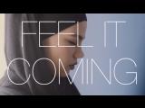 Feel it coming