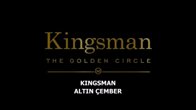 Fragman Kingsman Golden Ring 2017