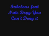 Fabolous feat Nate Dogg-You Cant Deny it.