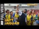 Jatt Jaguar Full Video Song MUBARAKAN Anil Kapoor Arjun Kapoor Ileana D'Cruz Athiya Shetty