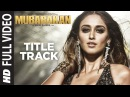 Mubarakan Title Song Full Video Anil Kapoor Arjun Kapoor Ileana D'Cruz Athiya Shetty Badshah