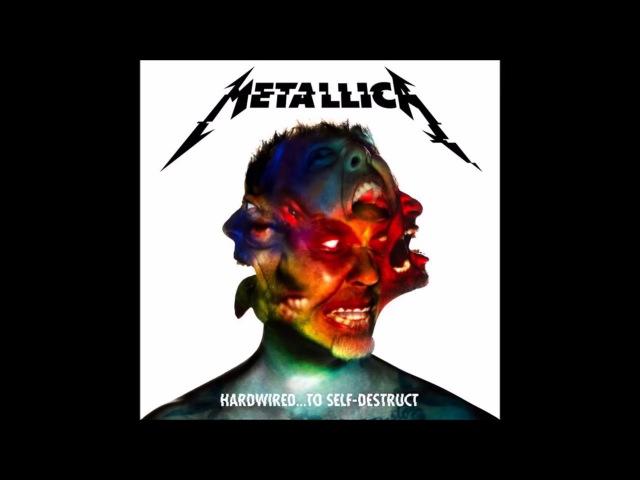 Metallica - HardwiredTo Self Destruct (2016) - Full Album