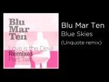 Blu Mar Ten - Blue Skies (Unquote Remix)