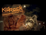Kid Rock - Tennessee Mountain Top Official Video