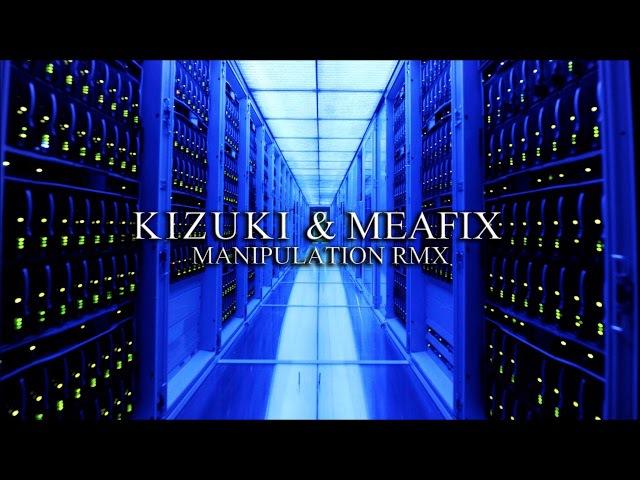 Kizuki Meafix Manipulation Remix