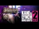 Прохождение 1 Kane Lynch 2 Dog Days Джонас и Френки