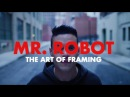 Mr. Robot The Art of Framing