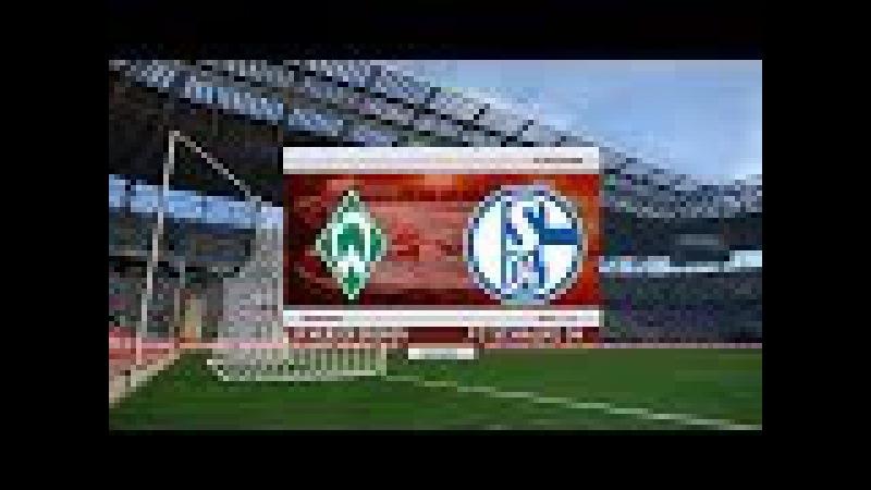 Werder Bremen vs Schalke 04   Bundesliga   Weserstadion   PES 2017 Full HD 1080p60   Super Star